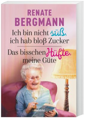Ich bin nicht süss, ich hab bloss Zucker / Das bisschen Hüfte, meine Güte, Renate Bergmann