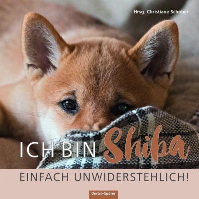 Ich bin Shiba. Einfach unwiderstehlich! -  pdf epub