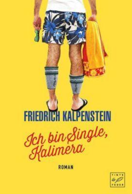 Ich bin Single, Kalimera - Friedrich Kalpenstein |