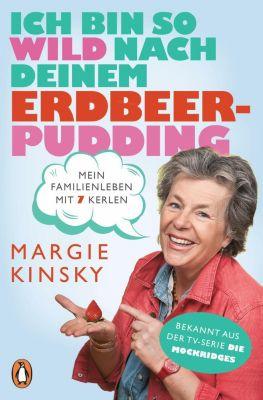 Ich bin so wild nach deinem Erdbeerpudding - Margie Kinsky |