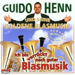 Ich bin verrückt nach guter Blasmusik, Guido Und Seine Goldene Blasmusik Henn