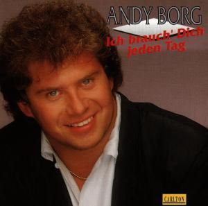 Ich brauch dich jeden Tag, Andy Borg