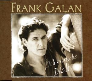 Ich brauche dich, Frank Galan