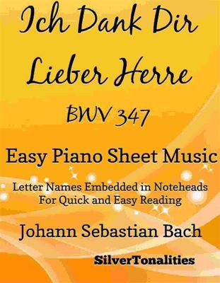 Ich Dank Dir Lieber Herre BWV 347 Easy Piano Sheet Music, Johann Sebastian Bach, SilverTonalities