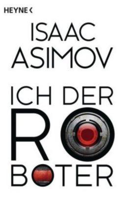 Ich, der Roboter - Isaac Asimov |