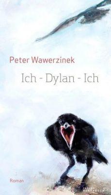 Ich - Dylan - Ich - Peter Wawerzinek |