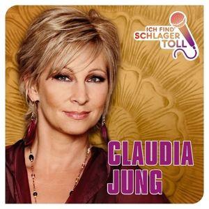 Ich Find' Schlager Toll-Das Beste, Claudia Jung
