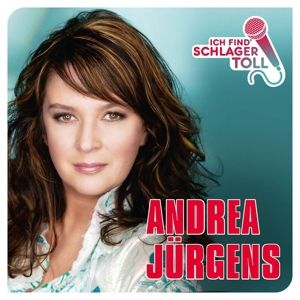 Ich Find' Schlager Toll-Das Beste, Andrea Jürgens