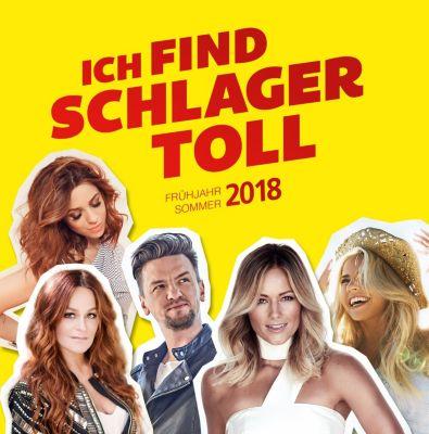 Ich find Schlager toll - Frühjahr / Sommer 2018, Various