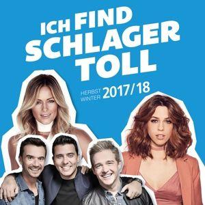 Ich find Schlager toll - Herbst/Winter 2017/2018, Various
