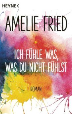 Ich fühle was, was du nicht fühlst, Amelie Fried