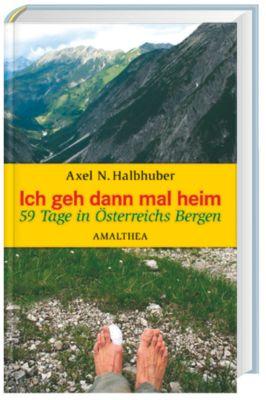 Ich geh dann mal heim, Axel N. Halbhuber
