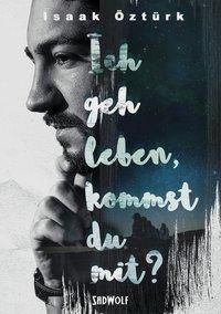 Ich geh leben, kommst du mit?, Isaak Öztürk