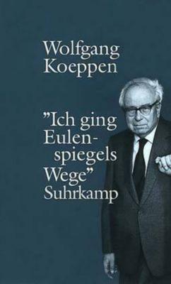 Ich ging Eulenspiegels Wege - Wolfgang Koeppen |