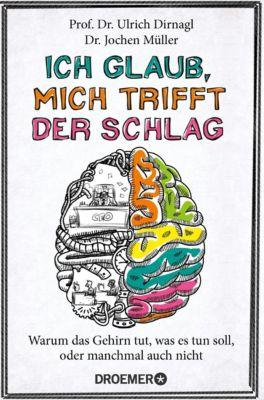 Ich glaub, mich trifft der Schlag, Ulrich Dirnagl, Jochen Müller