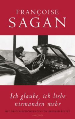 Ich glaube, ich liebe niemanden mehr - Françoise Sagan pdf epub