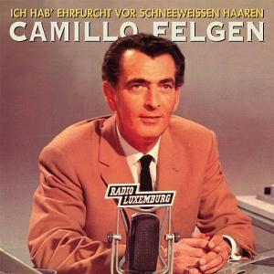 Ich Hab  Ehrfurcht Vor Schneeweissen Haaren, Camillo Felgen