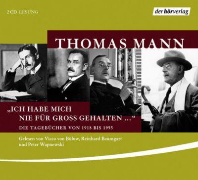 Ich habe mich nie für groß gehalten ..., 2 Audio-CDs, Thomas Mann