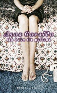 Ich habe sie geliebt - Anna Gavalda |