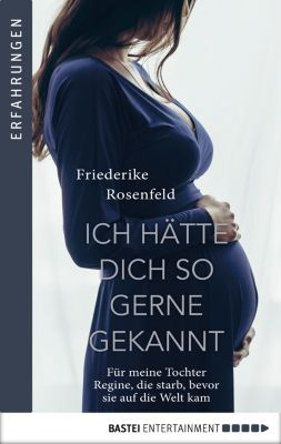 Ich hätte dich so gern gekannt, Friederike Rosenfeld