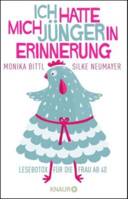 Ich hatte mich jünger in Erinnerung, Monika Bittl, Silke Neumayer