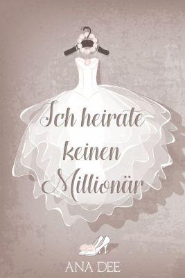 Ich heirate keinen Millionär, Ana Dee
