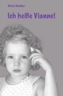 Ich heiße Vianne! - Nicole Stember  
