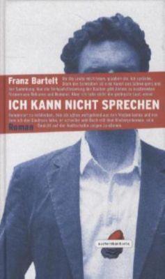 Ich kann nicht sprechen - Franz Bartelt pdf epub