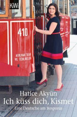 Ich küss dich, Kismet, Hatice Akyün