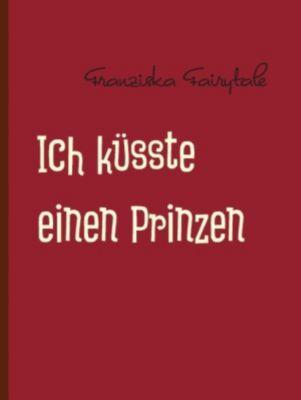 Ich küsste einen Prinzen, Franziska Fairytale