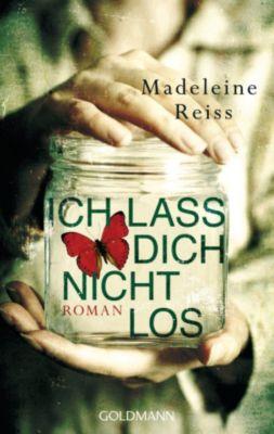 Ich lass dich nicht los, Madeleine Reiss