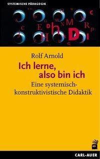 Ich lerne, also bin ich - Rolf Arnold pdf epub