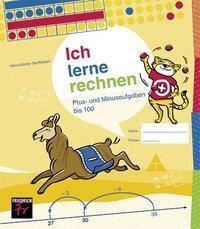 Ich lerne rechnen - Plus- und Minusrechnen bis 100 - Hans-Günter Senftleben |