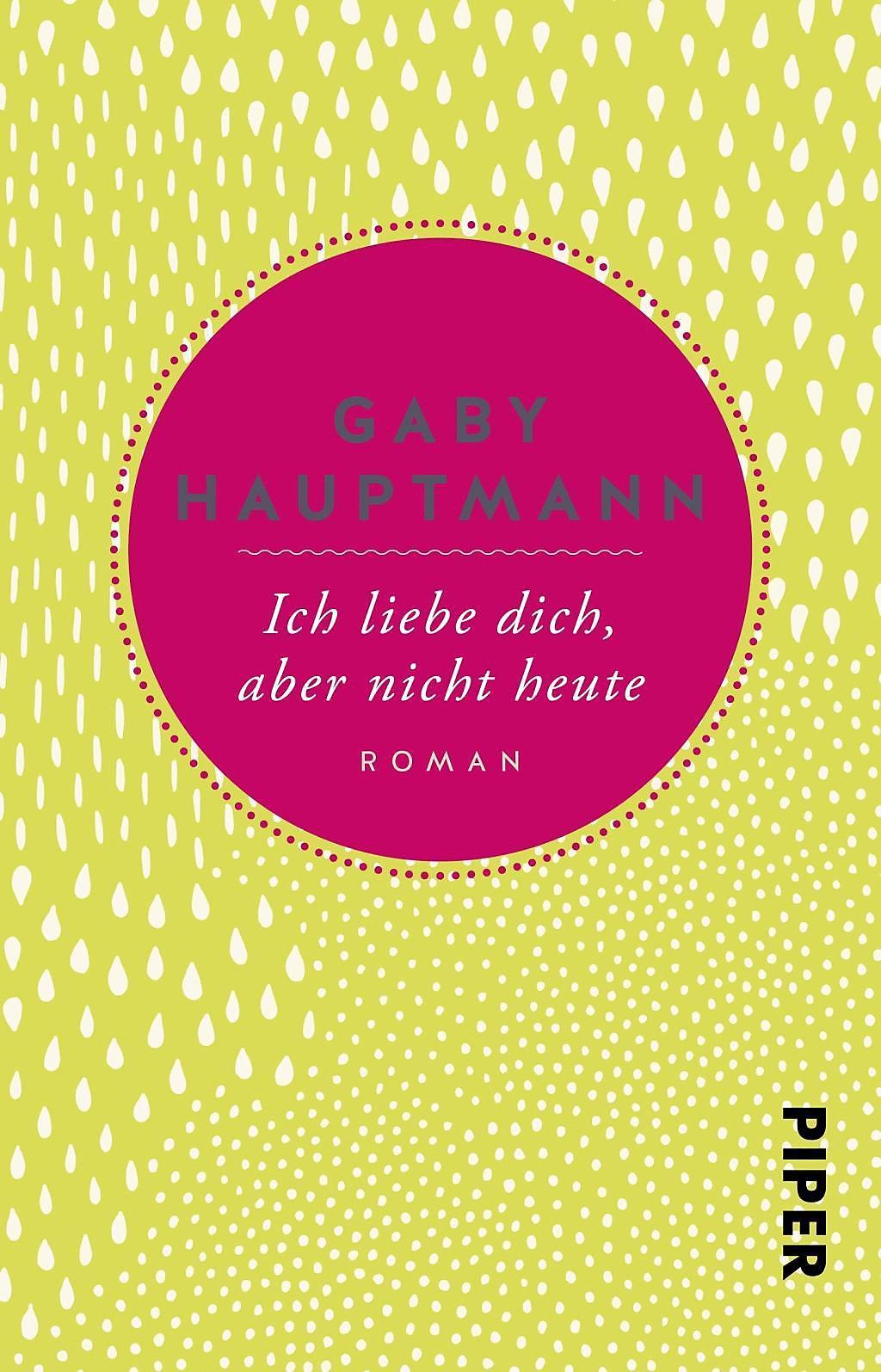 Ich liebe dich, aber nicht heute Buch versandkostenfrei