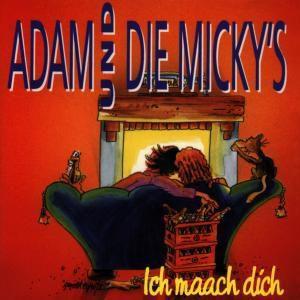 Ich Maach Dich, Adam & Die Micky's
