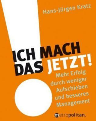 Ich mach das jetzt! - Hans-Jürgen Kratz  