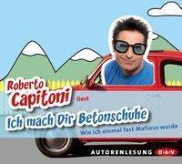 Ich mach Dir Betonschuhe, 4 Audio-CDs, Roberto Capitoni