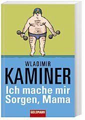 Ich mache mir Sorgen, Mama, Wladimir Kaminer