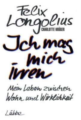 Ich mag mich irren - Felix Longolius |
