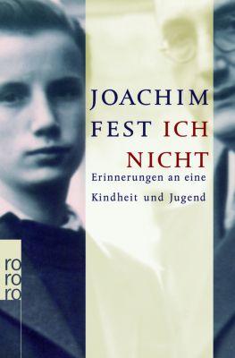 Ich nicht, Joachim C. Fest