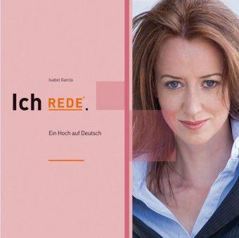 Ich REDE, 1 Audio-CD, Isabel Garcia