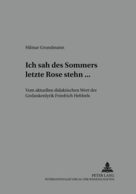 Ich sah des Sommers letzte Rose stehn ..., Hilmar Grundmann