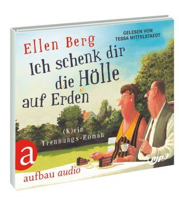 Ich schenk dir die Hölle auf Erden, 2 MP3-CD, Ellen Berg