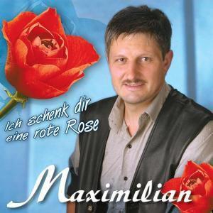Ich schenk dir eine rote Rose, Maximilian