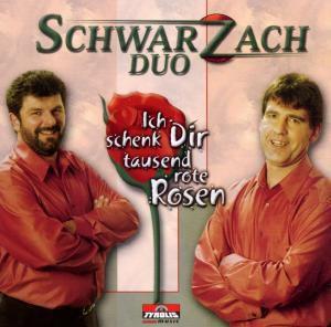 Ich schenk dir tausend rote Rosen, Schwarzach Duo