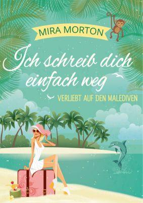 Ich schreib dich einfach weg, Mira Morton