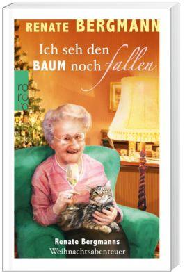 Ich seh den Baum noch fallen, Renate Bergmann