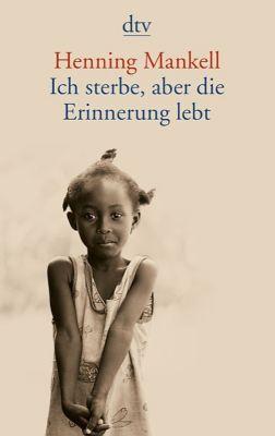 Ich sterbe, aber die Erinnerung lebt, Henning Mankell