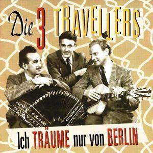 Ich Träume Nur Von Berlin, Die 3 Travellers