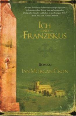 Ich und Franziskus, Ian Morgan Cron